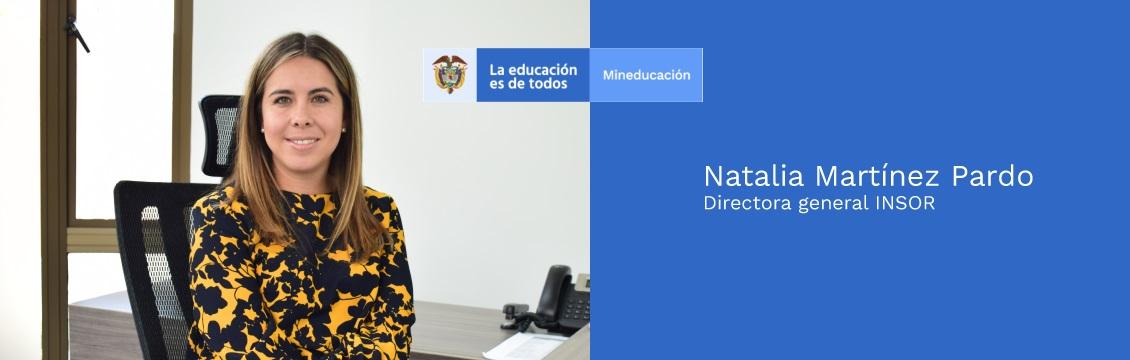 Banner imagen Natalia Martínez Pardo Directora General INSOR