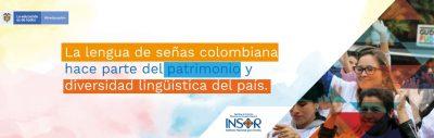 Banner La Lengua de Señas Colombiana hace Parte del Patrimonio Inmaterial, Cultural y Lingüístico del País