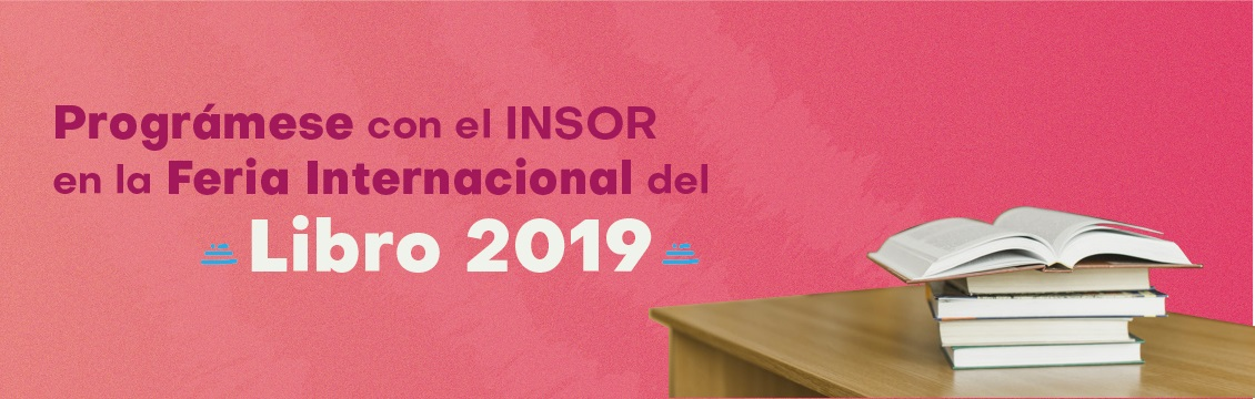Banner Prográmese con el INSOR en la Feria Internacional del Libro 2019