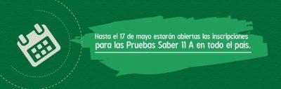 Banner Hasta el 17 de mayo estarán abiertas las inscripciones para las Pruebas Saber 11 a en todo el país