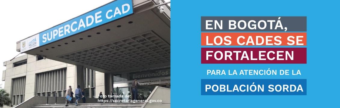 Banner Noticia En Bogotá, los CADES se fortalecen  Para la atención de la población sorda