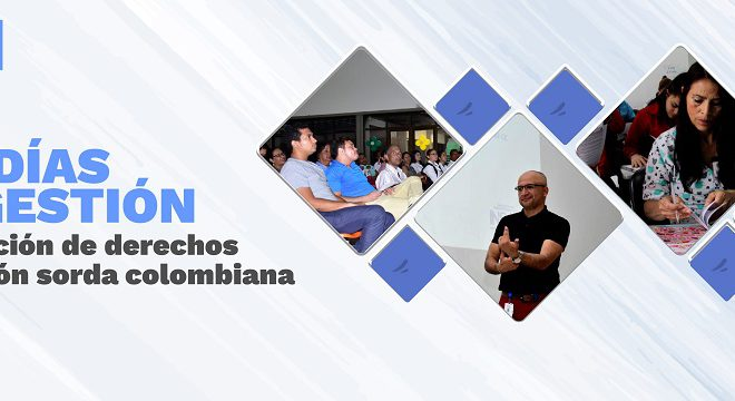 #180DíasDeGestión por la promoción de derechos de la población sorda colombiana