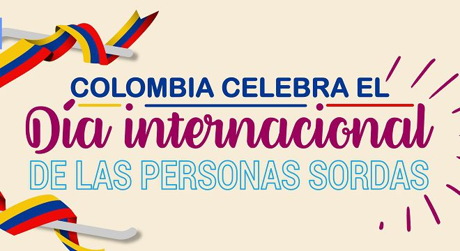 Colombia celebra el día internacional de las personas sordas