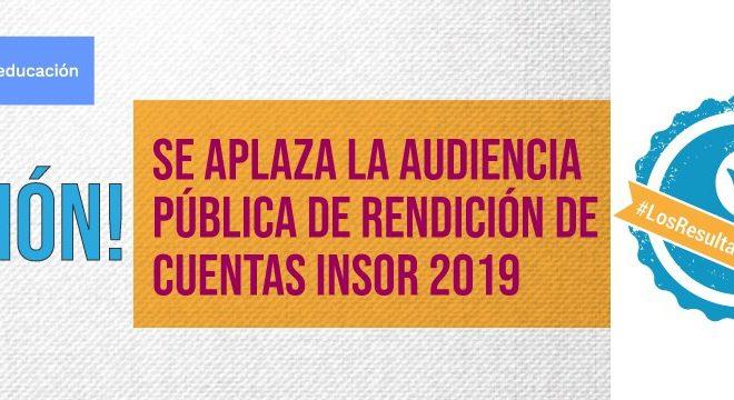 Se aplaza Audiencia Publica de Rendición de Cuentas INSOR 2019