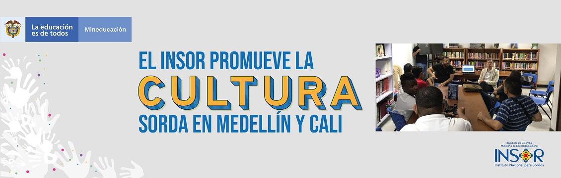 Banner El INSOR promueve la cultura sorda en Medellín y Cali