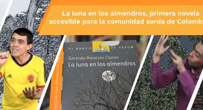 La luna en los almendros, primera novela accesible para la comunidad sorda de Colombia