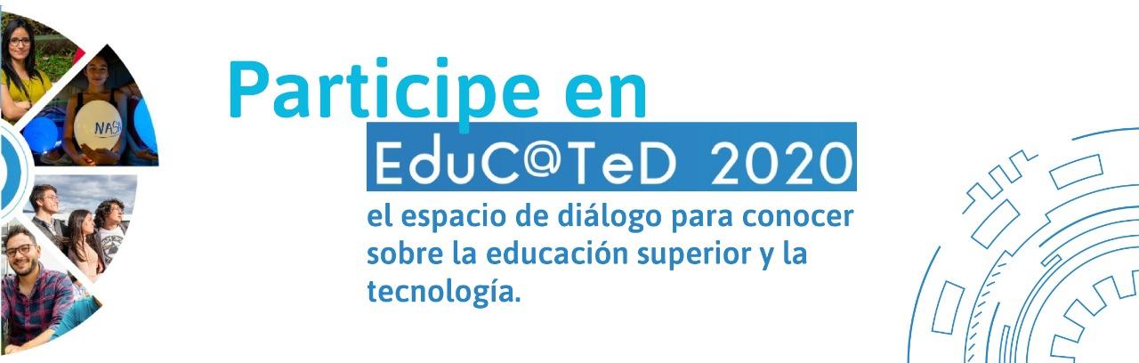 Participe en Educ@Ted 2020, el espacio de diálogo para conocer sobre la educación superior y la tecnología