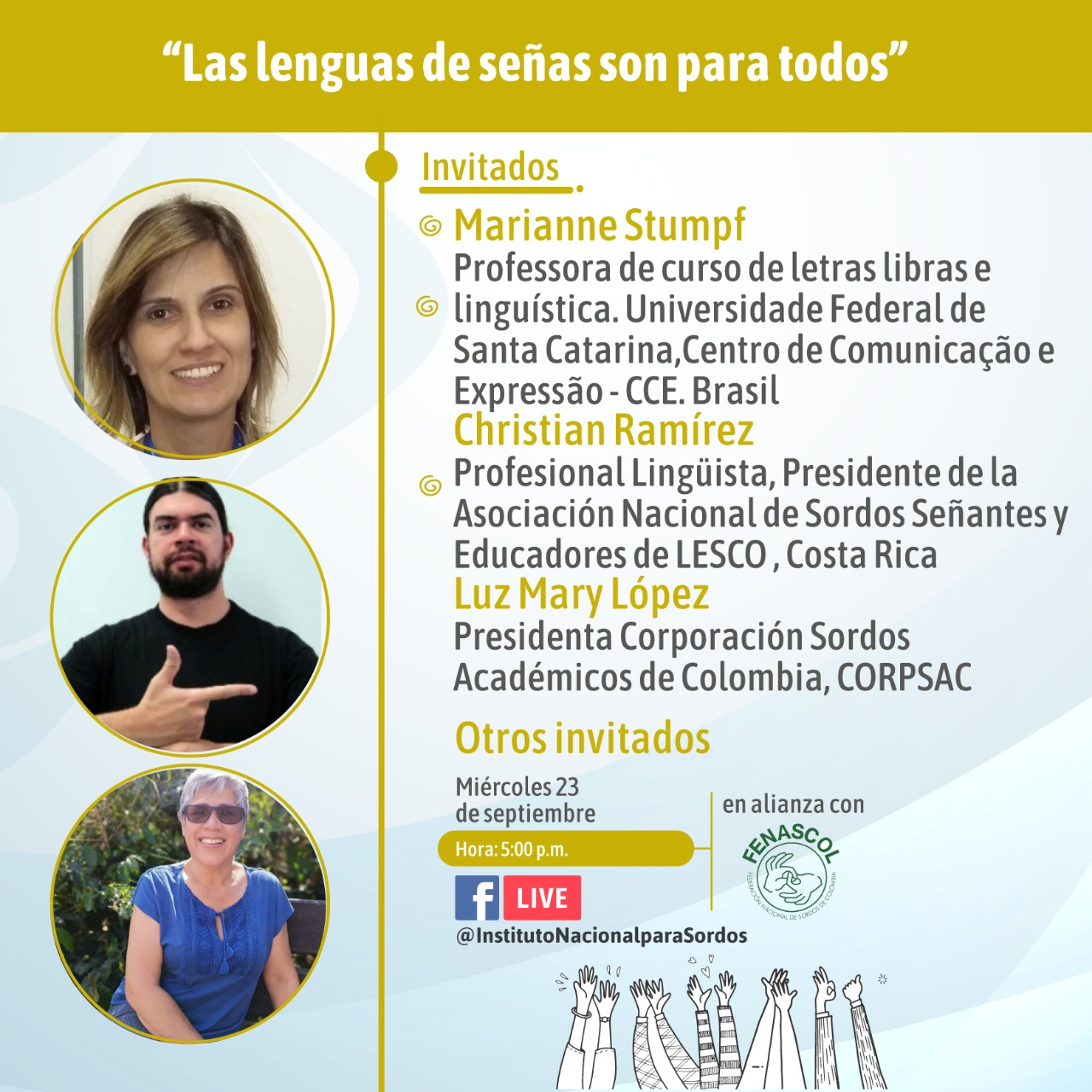 "Las lenguas de señas son para todos"" con fotos de participantes – Marianne Stumpf - Universidade Federal de Santa Catarina, Brasil; Christian Ramírez, Costa Rica y Luz Mary López, Colombia."
