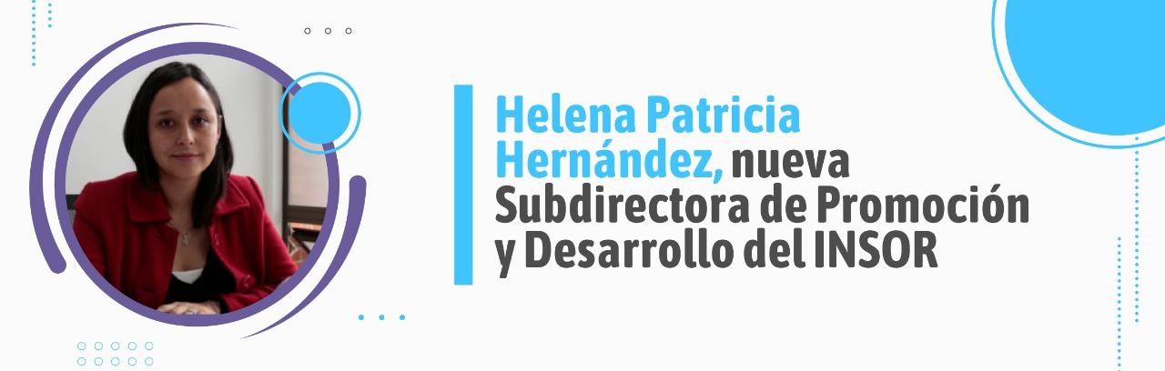 Helena Patricia Hernández, nueva Subdirectora de Promoción y Desarrollo del INSOR