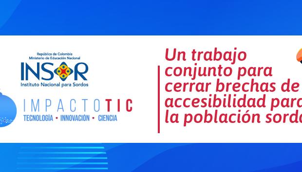 Banner nota Un trabajo conjunto para cerrar brechas de accesibilidad para la población sorda