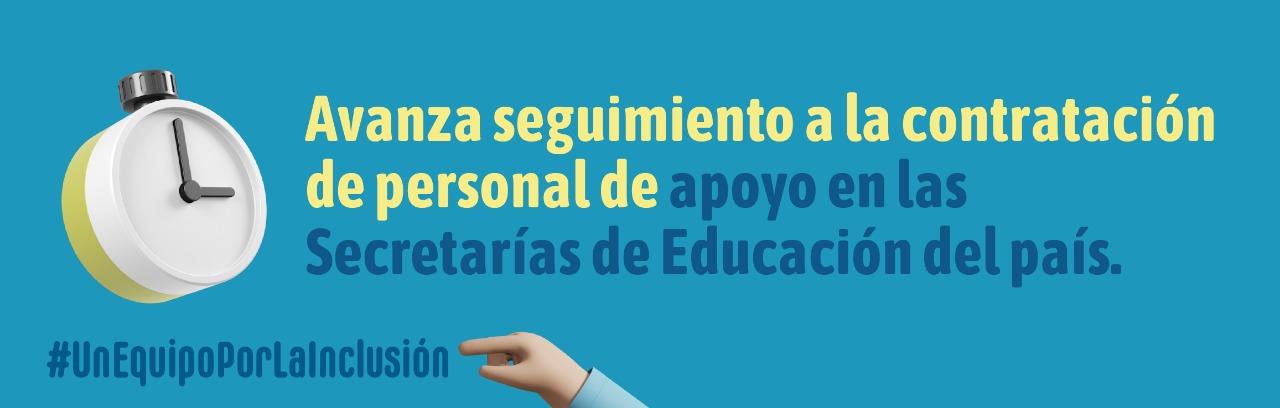 Avanza seguimiento a la contratación de personal de apoyo en las Secretarías de Educación del país.