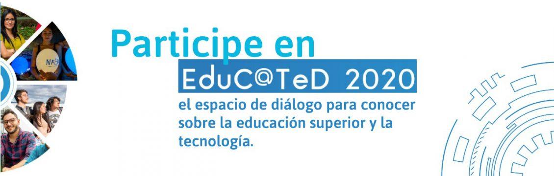 Participe en Educ@Ted 2020, el espacio de diálogo para conocer sobre la educación superior y la tecnología.