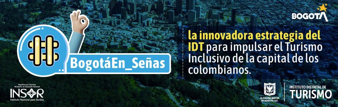 #BogotáEn_Señas, la innovadora estrategia del IDT para impulsar el Turismo Inclusivo de la capital de los colombianos
