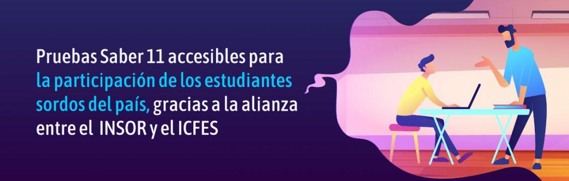 Pruebas Saber 11 accesibles para la participación de los estudiantes sordos del país