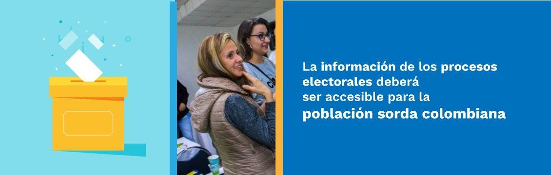 Consejo Nacional Electoral ordenó que la información de procesos electorales sea accesible  para la población sorda colombiana.